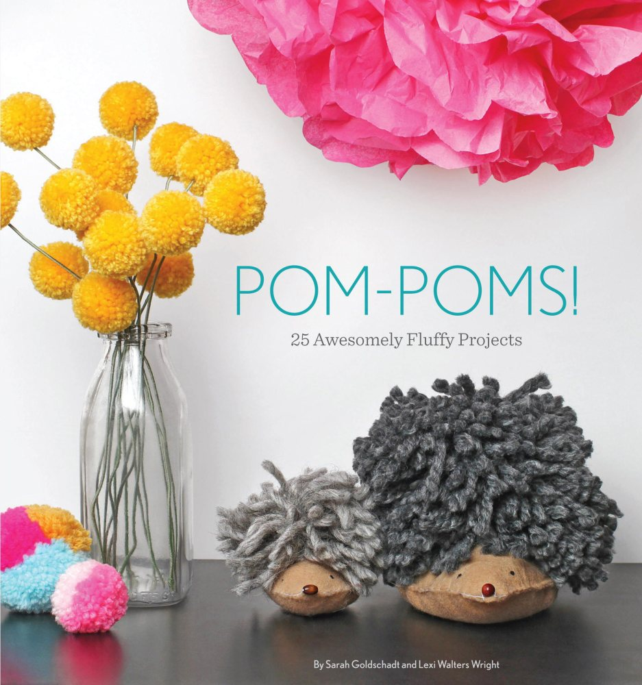 """""""Pom-Poms!"""" by Sarah Goldschadt and Lexi Walters Wright (Quirk Books, 2013)."""
