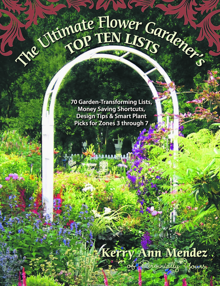 U201cThe Ultimate Flower Gardeneru0027s Top Ten Listsu201d By Kerry Ann Mendez, A New. U201c