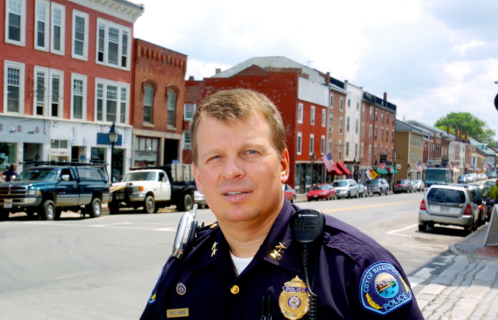 Eric Nason was hired as police chief for the central Maine city of Hallowell in 2005 after 16 years on the force.