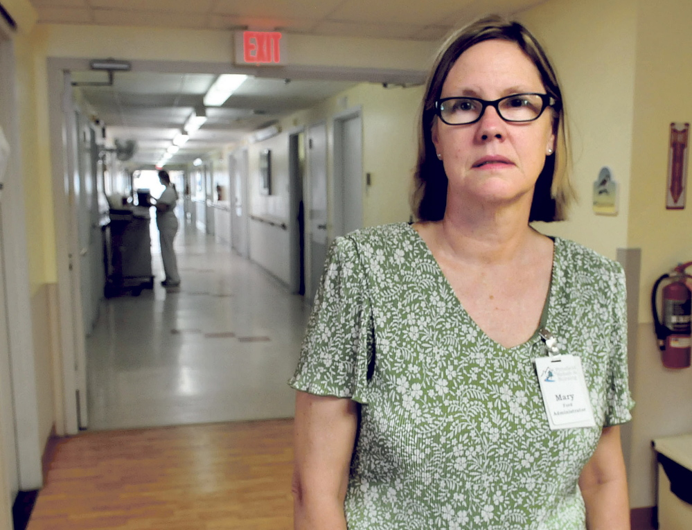Mary Ford, owner-administrator of Pittsfield Rehab & Nursing, says the 57-bed facility is due to close by Sept. 5 after being underfunded by MaineCare.