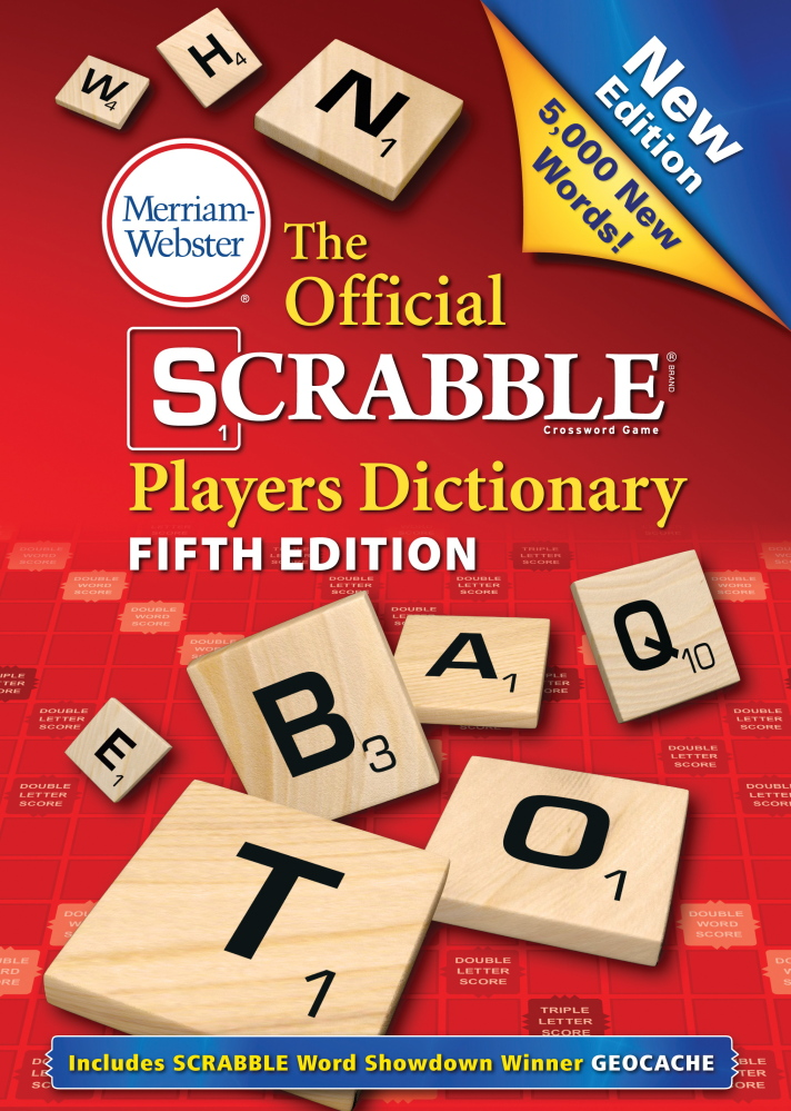 """""""The Official Scrabble Players Dictionary: Fifth Edition,"""" will be published Aug. 11 by Merriam-Webster."""