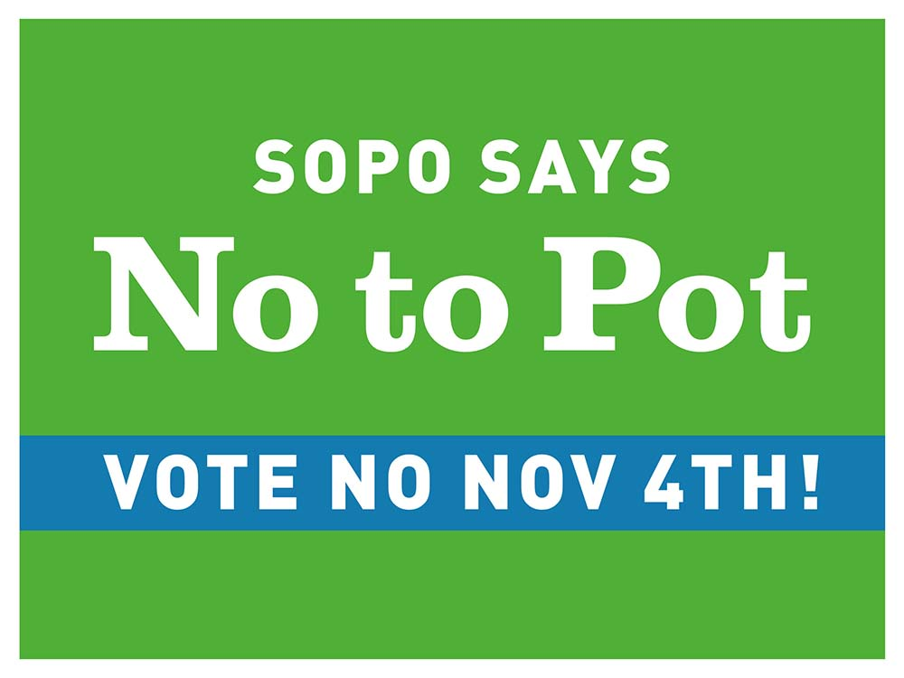 The SoPo Says No to Pot group says a number of its campaign signs were removed last weekend, although the exact number is unclear. Courtesy photo