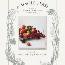 A Simple Feast: A Year of Stories & Recipes to Savor and Share
