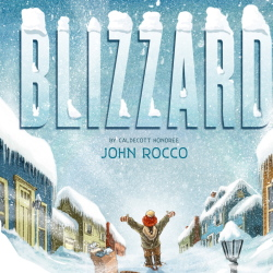 """""""Blizzard"""" by John Rocco   Disney-Hyperion. Hardcover, picture book. 40 pages. $17.99."""