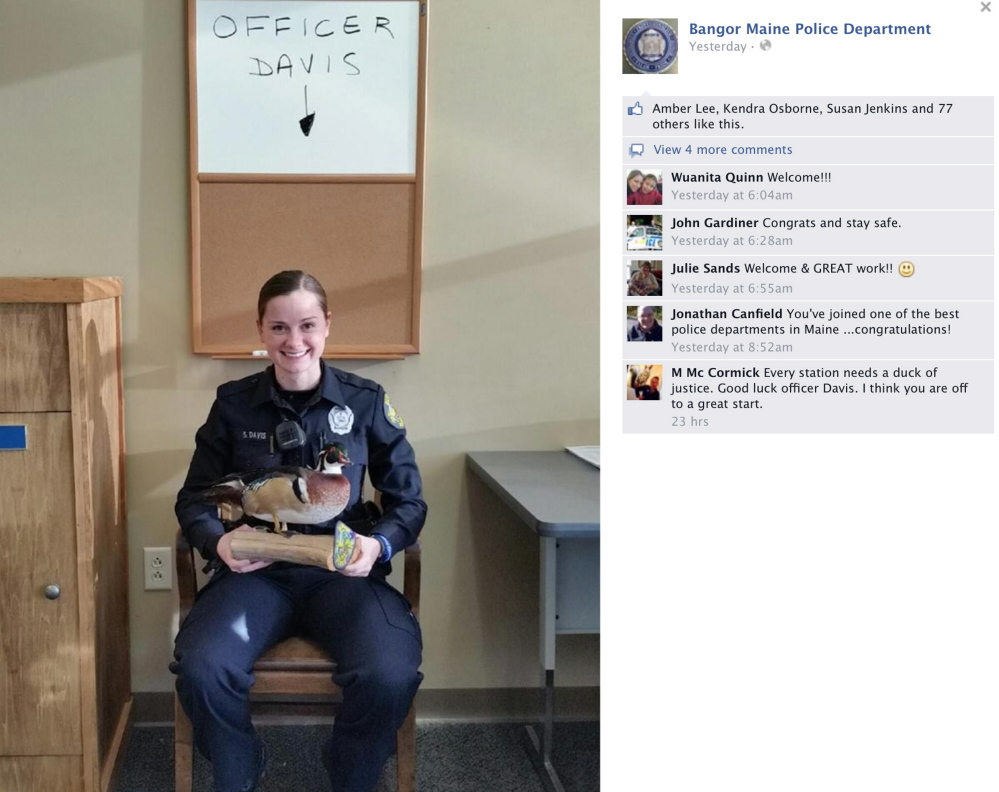 Bangor's police department hasn't ducked the social media mainstream, as new officer Shannon Davis proudly displays the department's unofficial mascot, the Duck of Justice (DOJ), on its Facebook page.