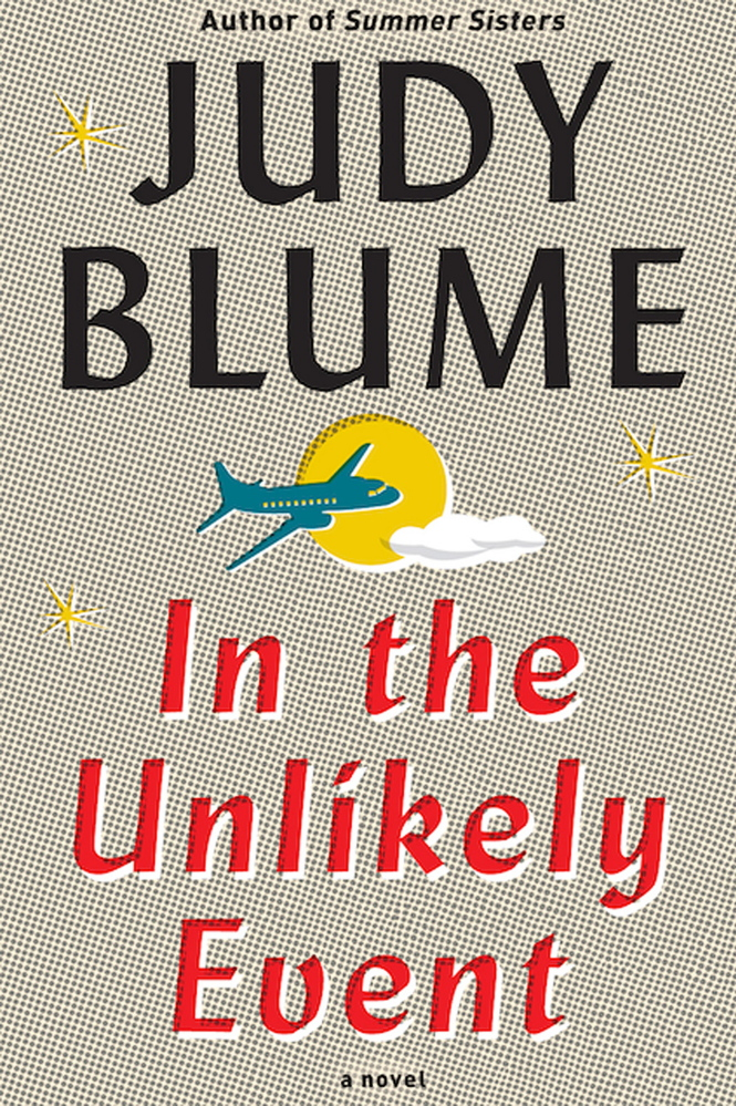 """""""In the Unlikely Event."""" By Judy Blume. Alfred A. Knopf. 416 pages. $27.95."""