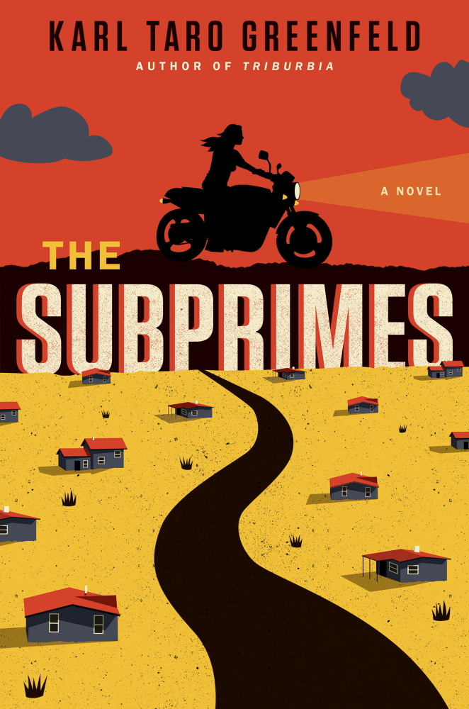 """The Subprimes."" By Karl Taro Greenfeld. Harper: 320 pages. $25.99"
