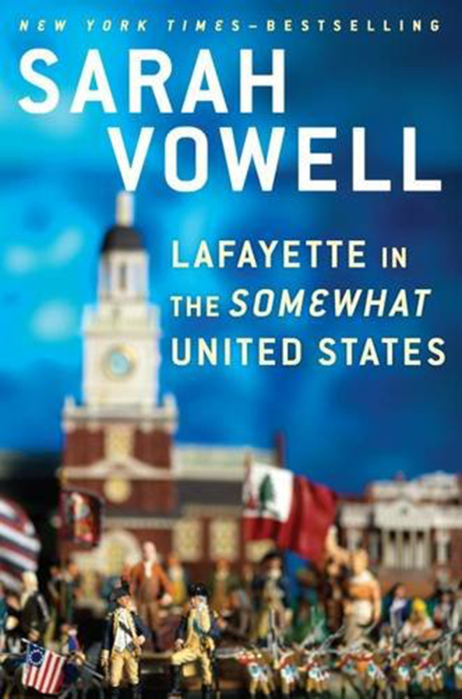 """Lafayette in the Somewhat United States"" by Sarah Vowell. (Photo courtesy Amazon/TNS)"