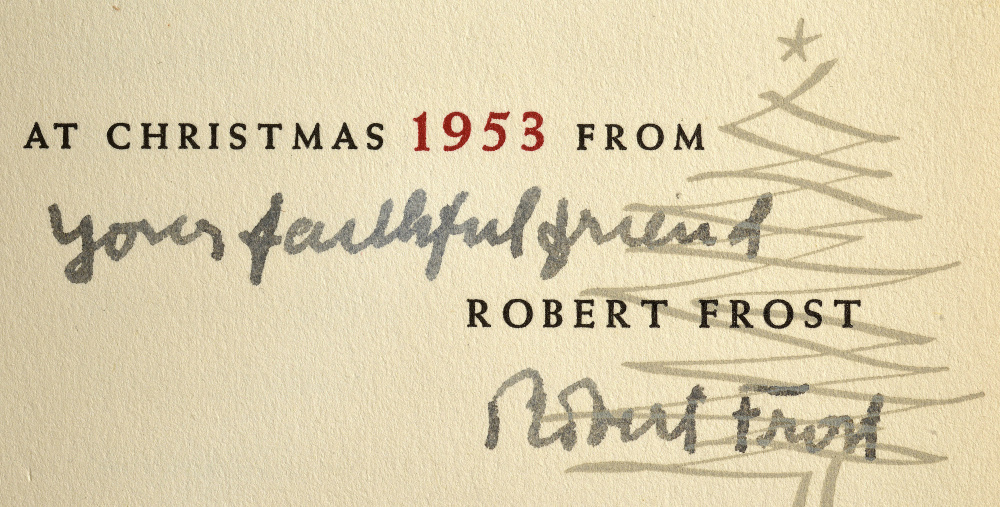 Robert Frost's signature graced all the holiday poems he sent to his friend Baird Whitlock over a dozen years. Whitlock met Frost in 1949 while teaching in Vermont.