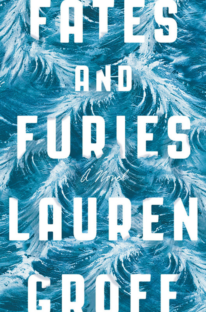 """Fates and Furies: A Novel."" By Lauren Groff. Riverhead Books. 400 pages. $27.95"