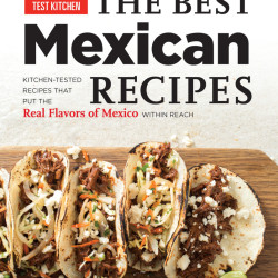 """The Best Mexican Recipes: Real Flavors of Mexico within Reach"" has myriad easy-to-follow recipes and enough variety to spice up your kitchen."