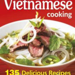 """""""Simply Vietnamese Cooking"""" takes a straightforward approach to help newbies get the hang of cooking delicious fresh Asian food."""