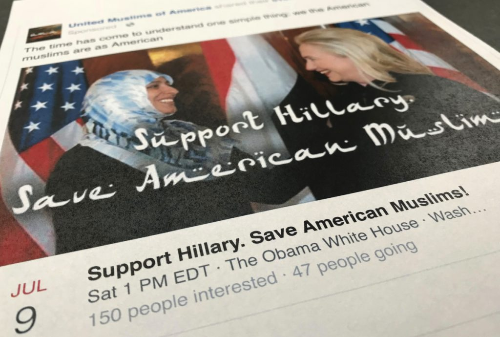 These Facebook ads are examples of how a group of Russians tried to steer Americans away from voting for Hillary Clinton. Above, the ad links Clinto with a fake Muslim group. At left, an ad equates Clinton with Satan.