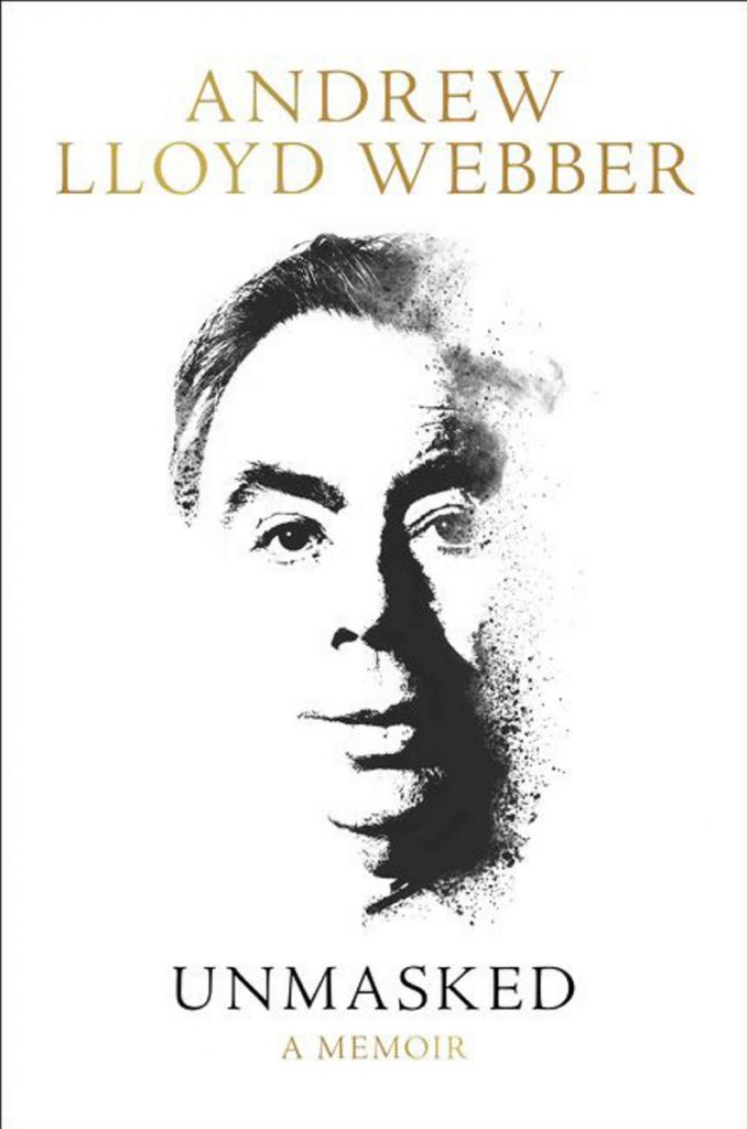 """Unmasked"" a new memoir by Andrew Lloyd Webber (528 pages, Harper), is a rollicking look at his early life and career."