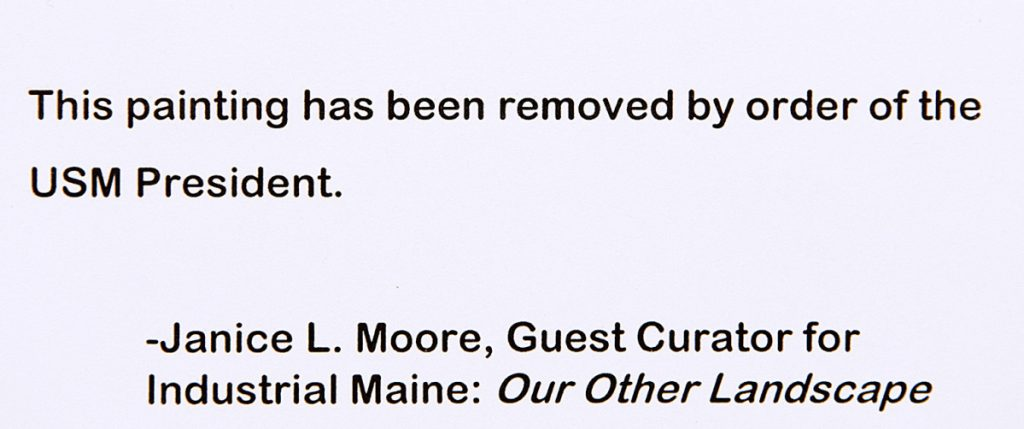 This message has replaced each of the three paintings by Bruce Habowski at the Atrium Gallery at the University of Southern Maine Lewiston-Auburn College.