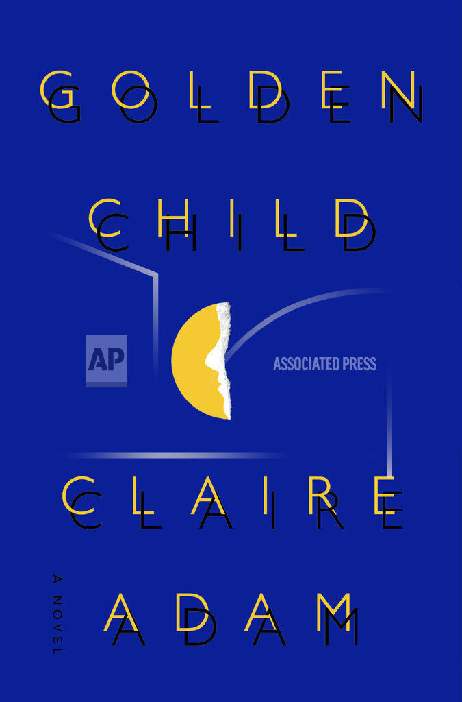 "This book cover image released by SJP for Hogarth shows ""Golden Child,"" a novel by Claire Adam. (SJP for Hogarth via AP)"